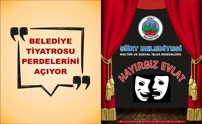 Siirt Belediyesi Tiyatro Perdelerini Açıyor